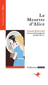 Cover Le Meurtre d'Alice