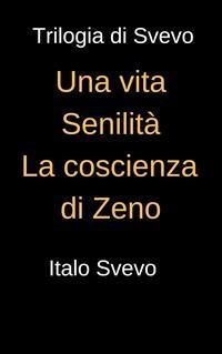 Cover Trilogia di Svevo - Una vita, Senilità, La coscienza di Svevo