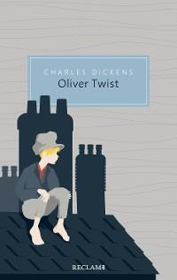 Cover Oliver Twist oder Der Werdegang eines Jungen aus dem Armenhaus