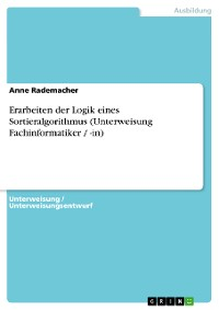 Cover Erarbeiten der Logik eines Sortieralgorithmus (Unterweisung Fachinformatiker / -in)