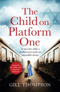 Cover Child On Platform One: Inspired by the children who escaped the Holocaust