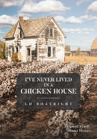 Cover I've Never Lived in a Chicken House
