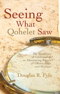 Cover Seeing What Qohelet Saw