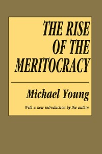 Cover The Rise of the Meritocracy