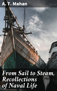 Cover From Sail to Steam, Recollections of Naval Life
