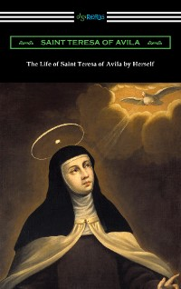 Cover The Life of Saint Teresa of Avila by Herself