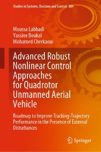 Cover Advanced Robust Nonlinear Control Approaches for Quadrotor Unmanned Aerial Vehicle