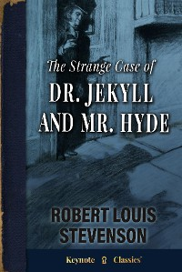 Cover The Strange Case of Dr. Jekyll and Mr. Hyde (Annotated Keynote Classics)