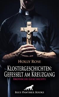 Cover Klostergeschichten: Gefesselt am Kreuzgang   Erotische Geschichte
