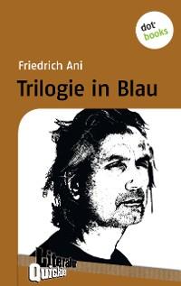 Cover Trilogie in Blau - Literatur-Quickie