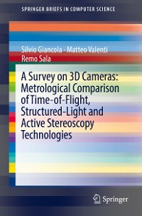 Cover A Survey on 3D Cameras: Metrological Comparison of Time-of-Flight, Structured-Light and Active Stereoscopy Technologies