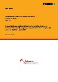 Cover Braucht die europäische Fusionskontrolle eine neue transaktionswertbezogene Aufgreifschwelle? Taugt § 35 Abs. 1a GWB als Vorbild?