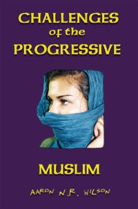Cover Challenges of the Progressive Muslim