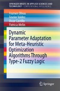 Cover Dynamic Parameter Adaptation for Meta-Heuristic Optimization Algorithms Through Type-2 Fuzzy Logic