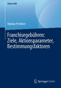 Cover Franchisegebühren: Ziele, Aktionsparameter, Bestimmungsfaktoren