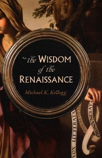 Cover The Wisdom of the Renaissance