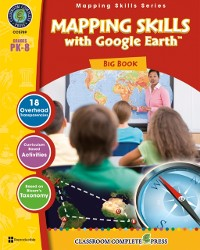 Cover Mapping Skills with Google Earth Big Book Gr. PK-8