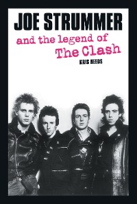 Cover Joe Strummer and the Legend of the Clash