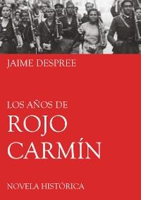 Cover Los años de rojo carmín