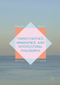 Cover Transcendence, Immanence, and Intercultural Philosophy
