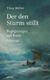 Cover Der den Sturm stillt