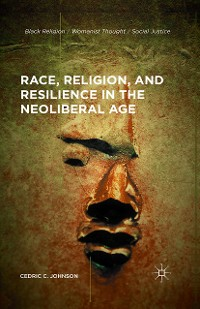 Cover Race, Religion, and Resilience in the Neoliberal Age