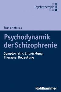 Cover Psychodynamik der Schizophrenie