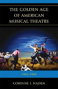 Cover The Golden Age of American Musical Theatre