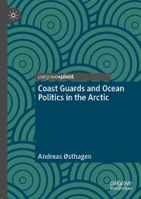 Cover Coast Guards and Ocean Politics in the Arctic