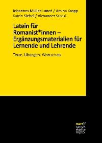 Cover Latein für Romanist*innen – Ergänzungsmaterialien für Lernende und Lehrende