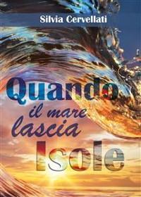 Cover Quando il mare lascia isole - Trilogia