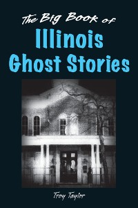 Cover The Big Book of Illinois Ghost Stories