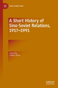 Cover A Short History of Sino-Soviet Relations, 1917–1991