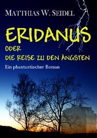 Cover Eridanus oder die Reise zu den Ängsten