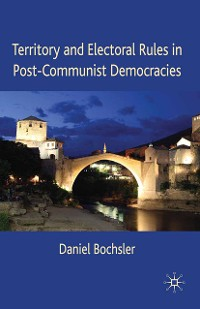 Cover Territory and Electoral Rules in Post-Communist Democracies