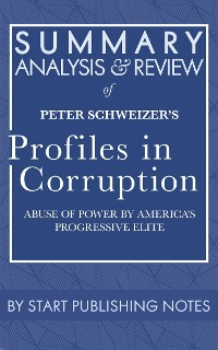Cover Summary, Analysis, and Review of Peter Schweizer's Profiles in Corruption
