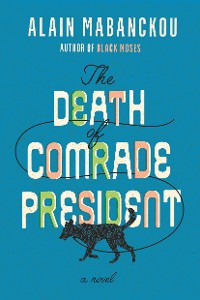 Cover The Death of Comrade President
