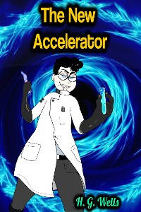 Cover The New Accelerator - H. G. Wells