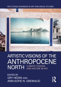 Cover Artistic Visions of the Anthropocene North
