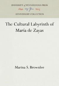 Cover The Cultural Labyrinth of Maria de Zayas