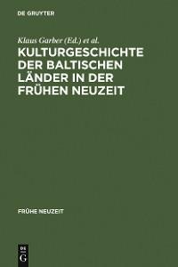 Cover Kulturgeschichte der baltischen Länder in der Frühen Neuzeit
