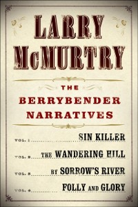 Cover Larry McMurtry's Berrybender Narratives