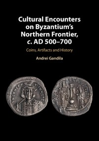 Cover Cultural Encounters on Byzantium's Northern Frontier, c. AD 500-700