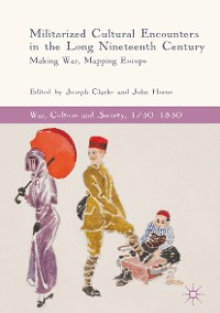 Cover Militarized Cultural Encounters in the Long Nineteenth Century