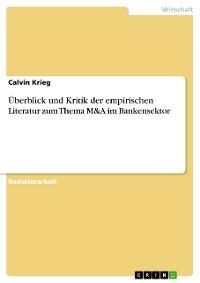 Cover Überblick und Kritik der empirischen Literatur zum Thema M&A im Bankensektor