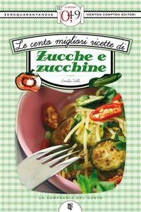 Cover Le cento migliori ricette di zucche e zucchine