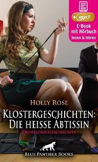 Cover Klostergeschichten: Die heiße Äbtissin | Erotische Geschichte