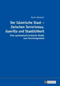 Cover Der Islamische Staat - Zwischen Terrorismus, Guerilla und Staatlichkeit