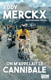 Cover Eddy Merckx, on m'appelait le Cannibale