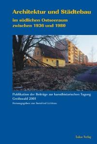 Cover Architektur und Städtebau im südlichen Ostseeraum zwischen 1936 und 1980